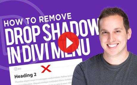 How to Remove Divi Menu Drop Shadow